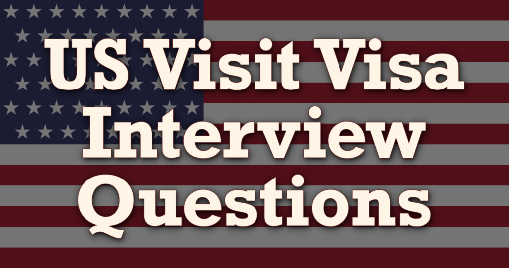 USA_Visit_Visa_Interview_Questions